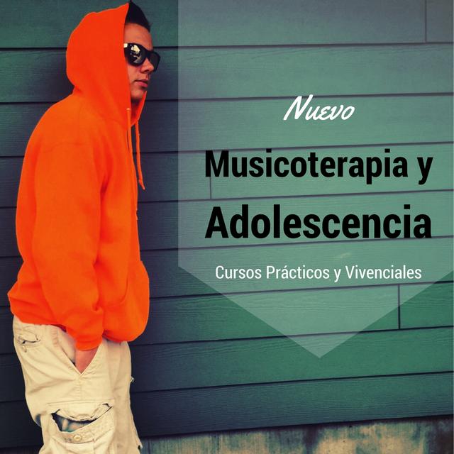 Musicoterapia y adolescencia