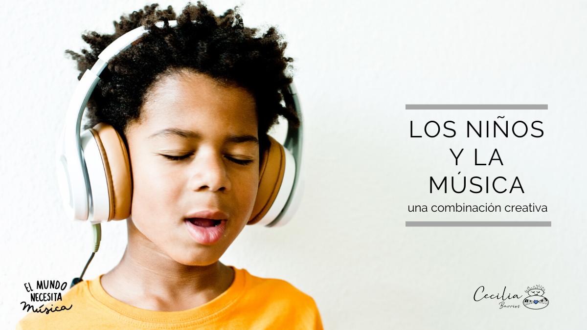 Los niños y la música una combinación creativa